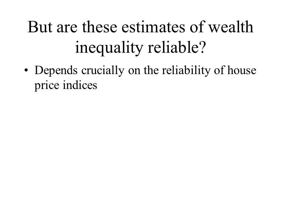 But are these estimates of wealth inequality reliable.