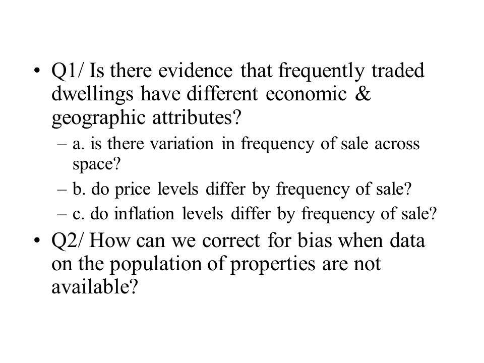 Q1/ Is there evidence that frequently traded dwellings have different economic & geographic attributes.