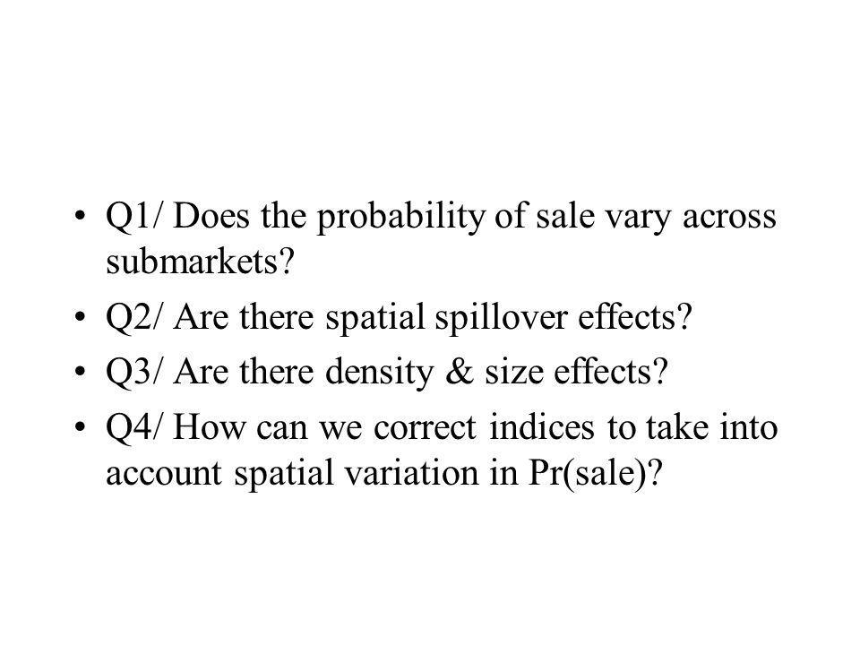 Q1/ Does the probability of sale vary across submarkets.