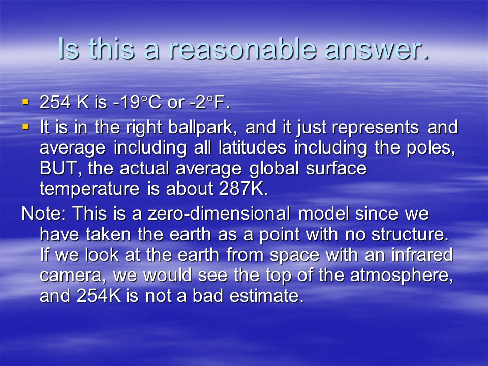 Is this a reasonable answer. 254 K is -19 C or -2 F.
