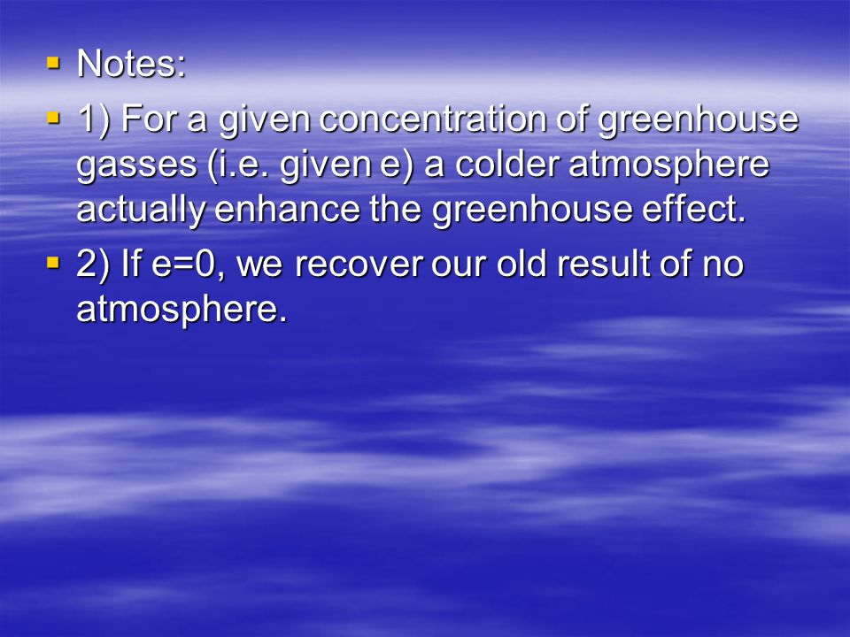 Notes: Notes: 1) For a given concentration of greenhouse gasses (i.e.