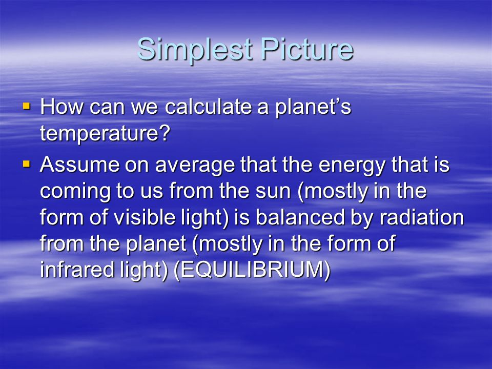 Simplest Picture How can we calculate a planets temperature.