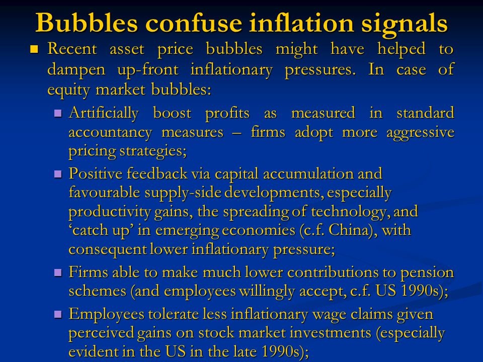 Bubbles confuse inflation signals Recent asset price bubbles might have helped to dampen up-front inflationary pressures.