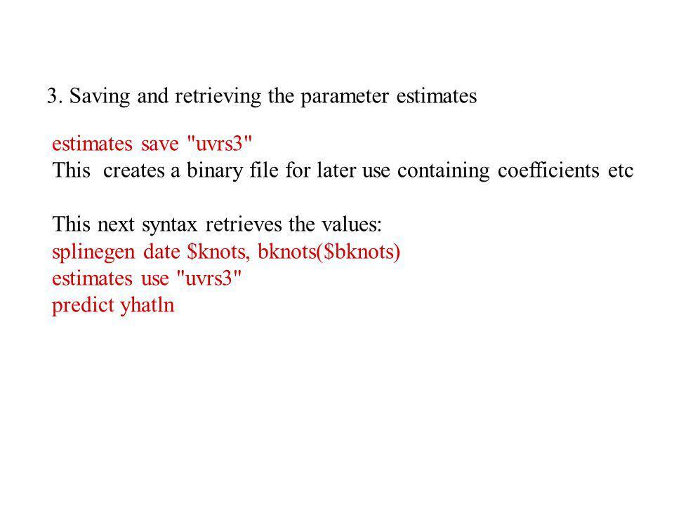 3. Saving and retrieving the parameter estimates estimates save
