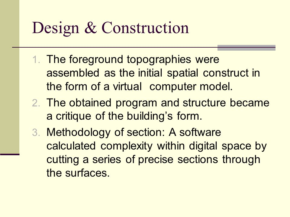 Design & Construction 1. The foreground topographies were assembled as the initial spatial construct in the form of a virtual computer model. 2. The o