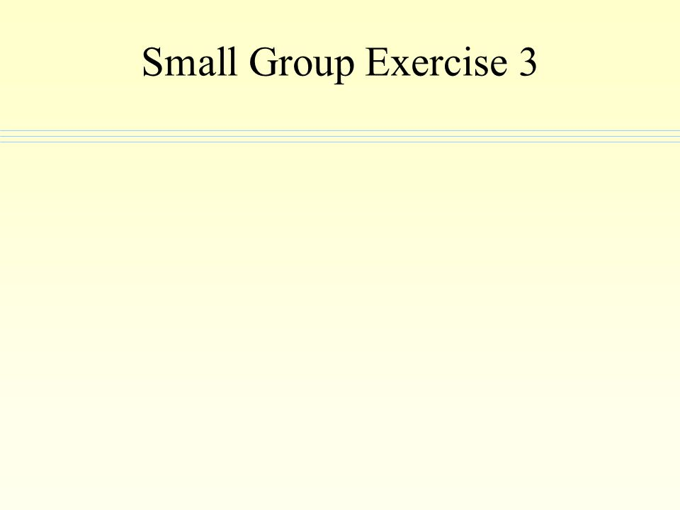 Small Group Exercise 3