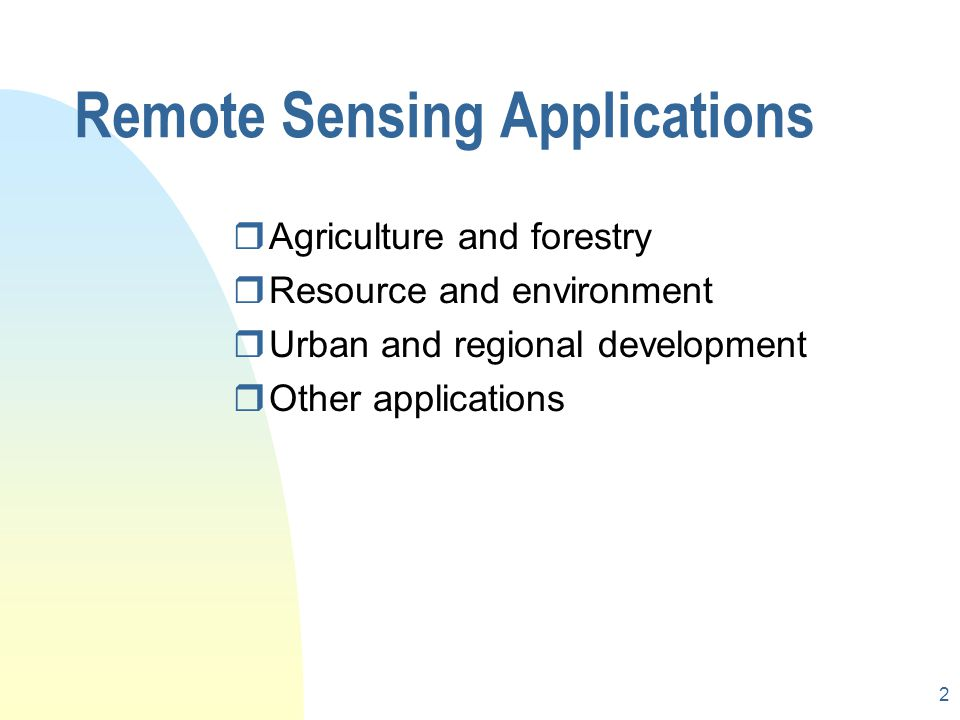 2 rAgriculture and forestry rResource and environment rUrban and regional development rOther applications Remote Sensing Applications