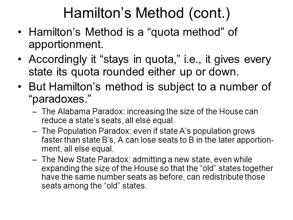Hamiltons Method (cont.) Hamiltons Method is a quota method of apportionment.