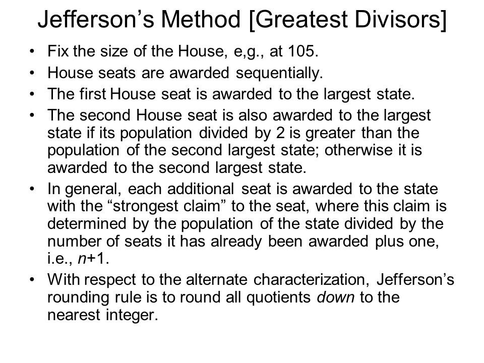 Jeffersons Method [Greatest Divisors] Fix the size of the House, e,g., at 105.