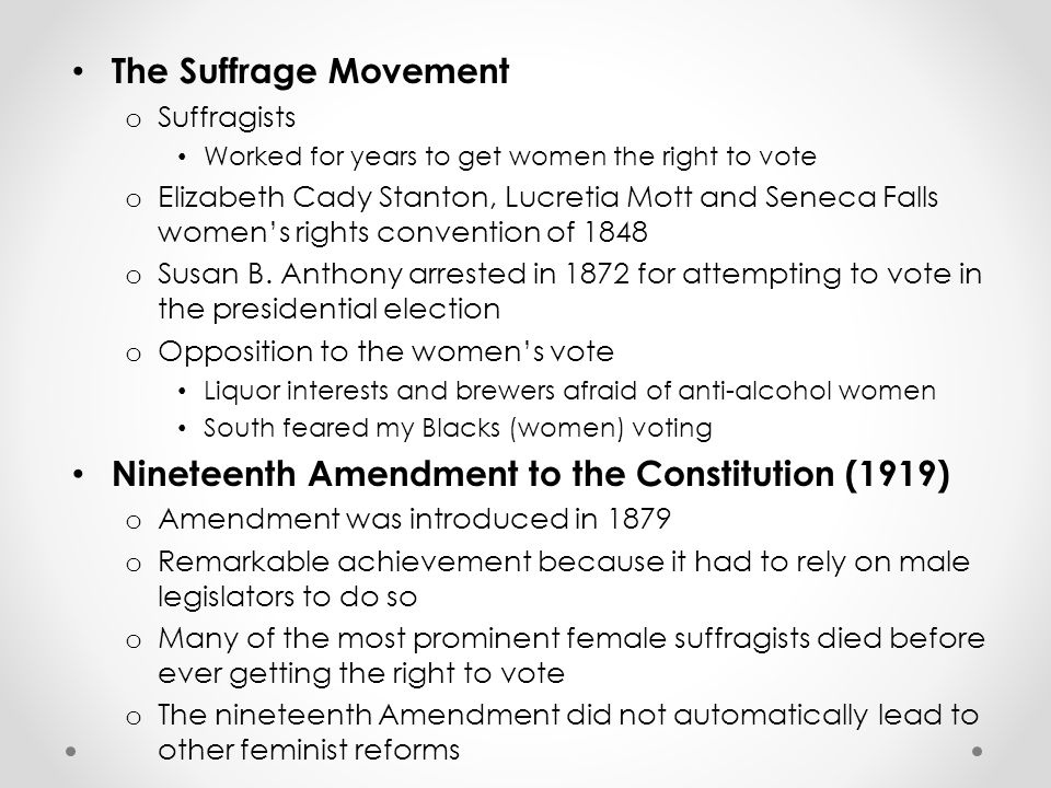 The Womens Liberation Movement After voting rights were achieved the womens movement faded then regained prominence in the 1960s Encouraged by the civil rights movement there was a re-emergence of feminism (Womens Liberation) o Women felt unfulfilled with homemaking and guilty about being in the labor force Several events delayed progress in 1960s o Civil rights movement and the antiwar movement slow to embrace womens rights o New Left as sexist as the rest of society in practice despite talk of equality o Protest groups rejected women leaders Eventually civil rights movement, New Left, and established women groups endorsed feminist movement