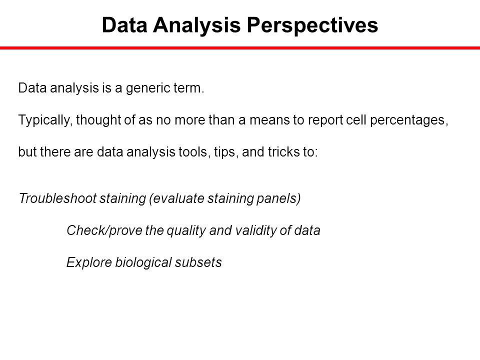 Data Analysis Perspectives Data analysis is a generic term.