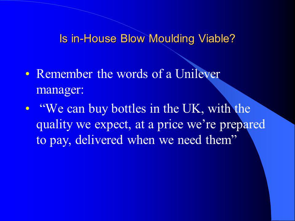 Is in-House Blow Moulding Viable.