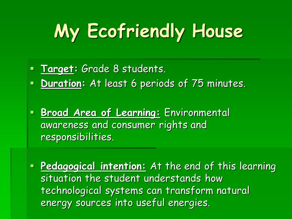 My Ecofriendly House Evaluated competencies: CD1,2,3 and CC8.