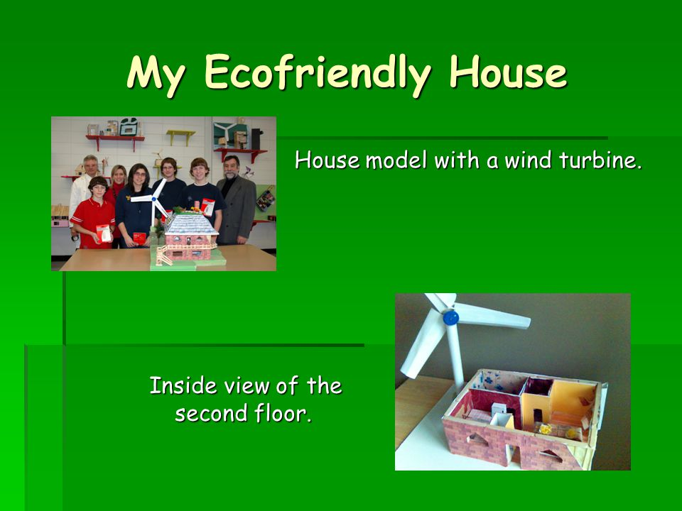 My Ecofriendly House Set-up to produce electricity with a cardboard wind turbine.