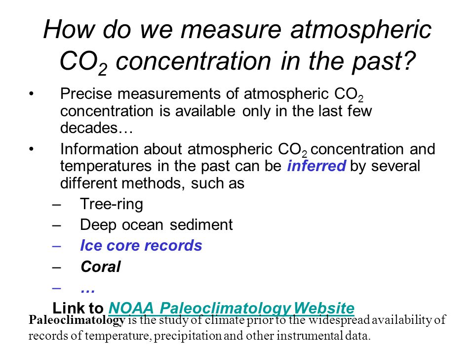 How do we measure atmospheric CO 2 concentration in the past.