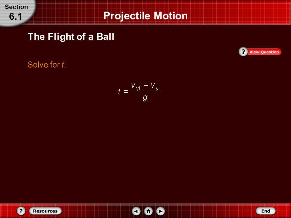 The Flight of a Ball Substitute a y = g Projectile Motion Section 6.1