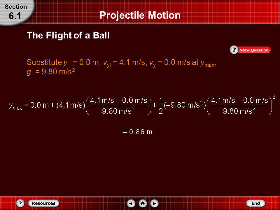 The Flight of a Ball Section 6.1 Projectile Motion