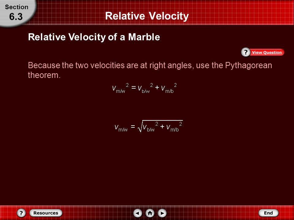 Step 2: Solve for the Unknown Relative Velocity Relative Velocity of a Marble Section 6.3