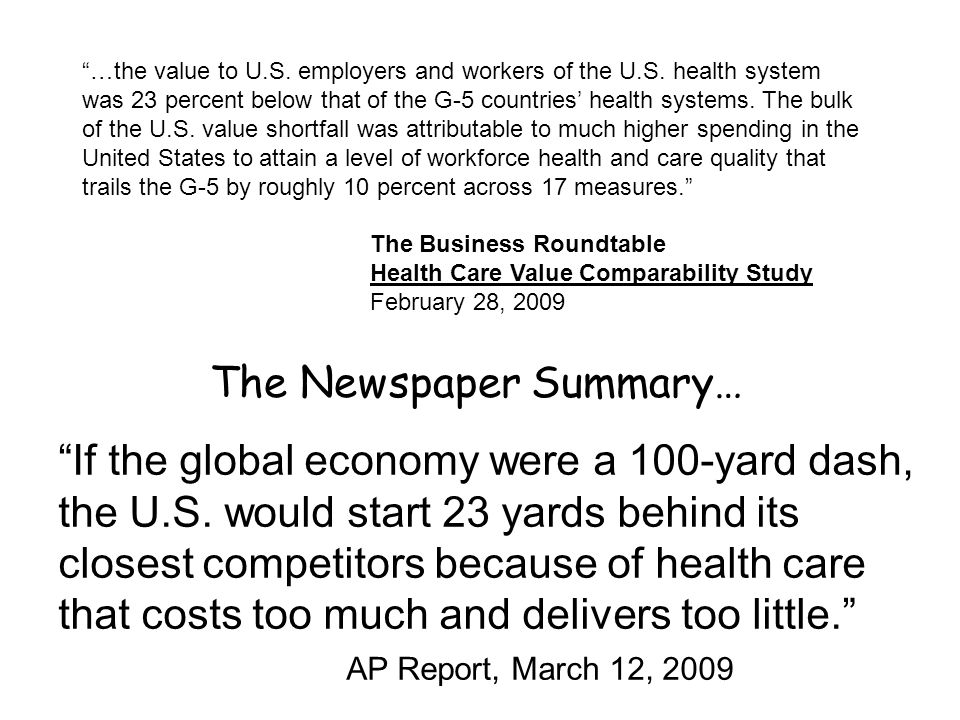 If the global economy were a 100-yard dash, the U.S. would start 23 yards behind its closest competitors because of health care that costs too much an
