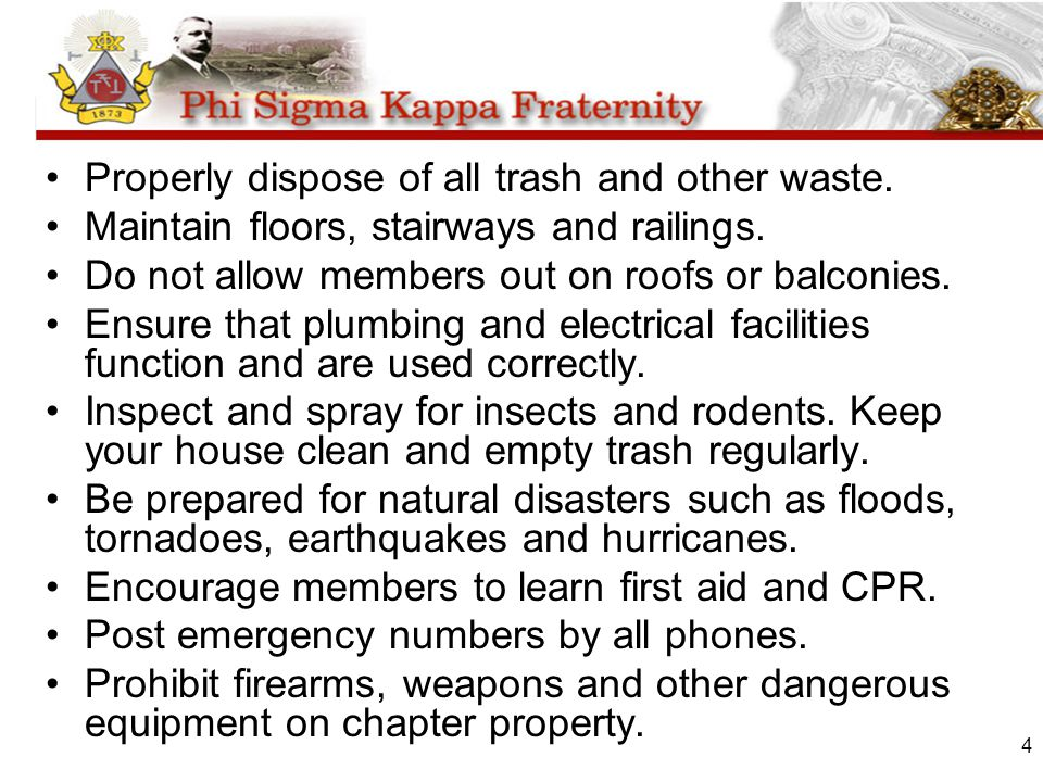 4 Properly dispose of all trash and other waste. Maintain floors, stairways and railings. Do not allow members out on roofs or balconies. Ensure that