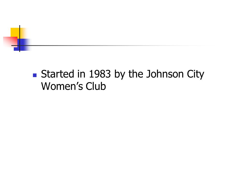 Started in 1983 by the Johnson City Womens Club