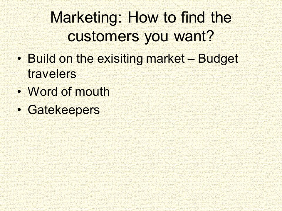 Marketing: How to find the customers you want.