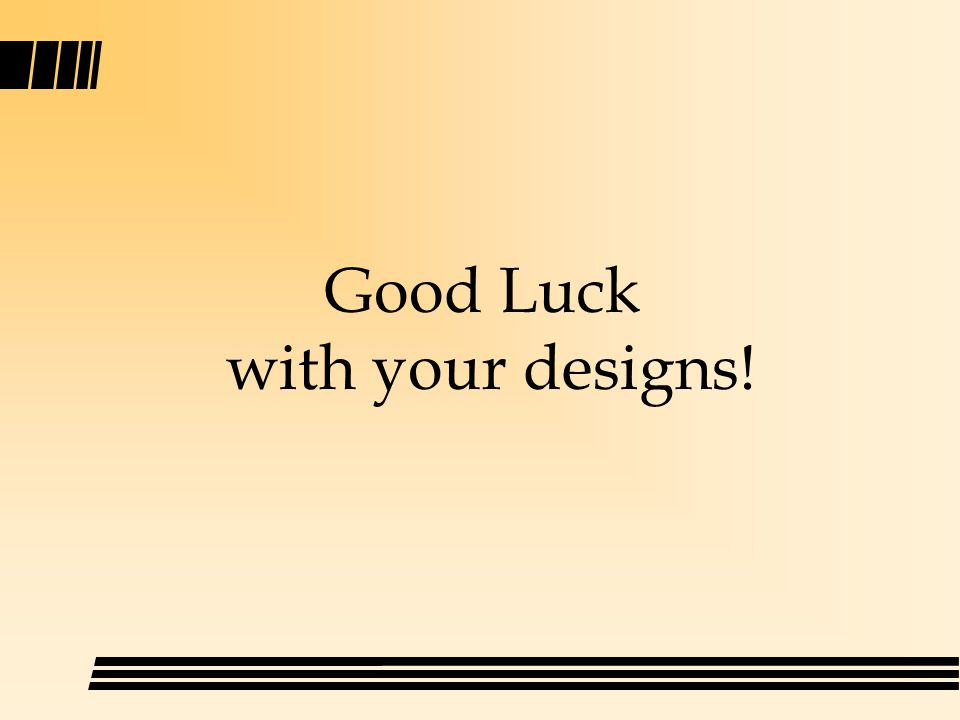 Good Luck with your designs!