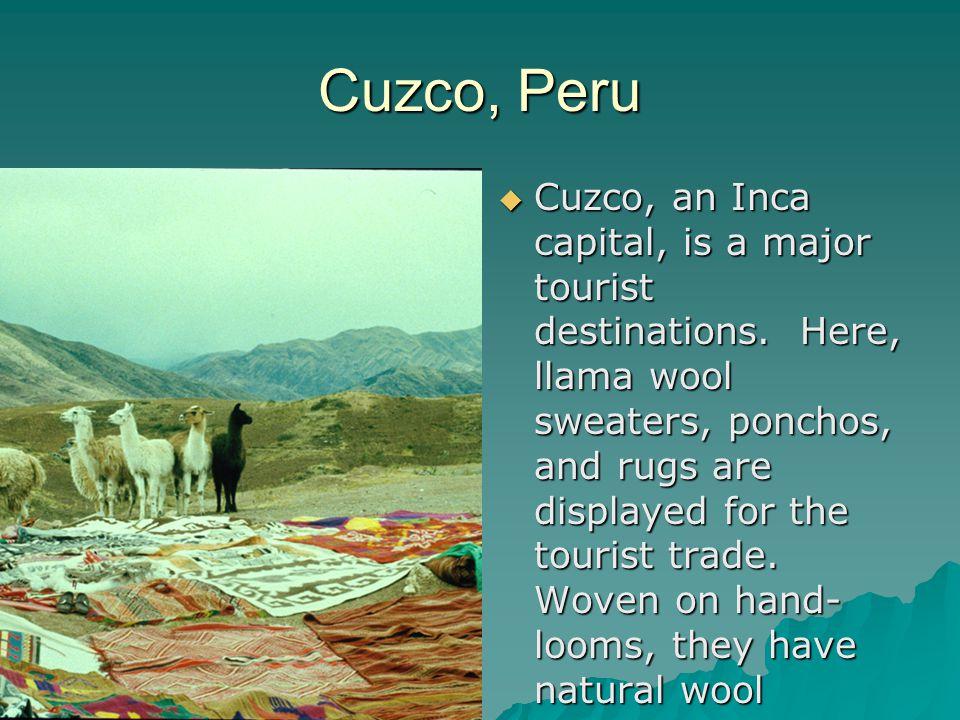 Cuzco, an Inca capital, is a major tourist destinations.