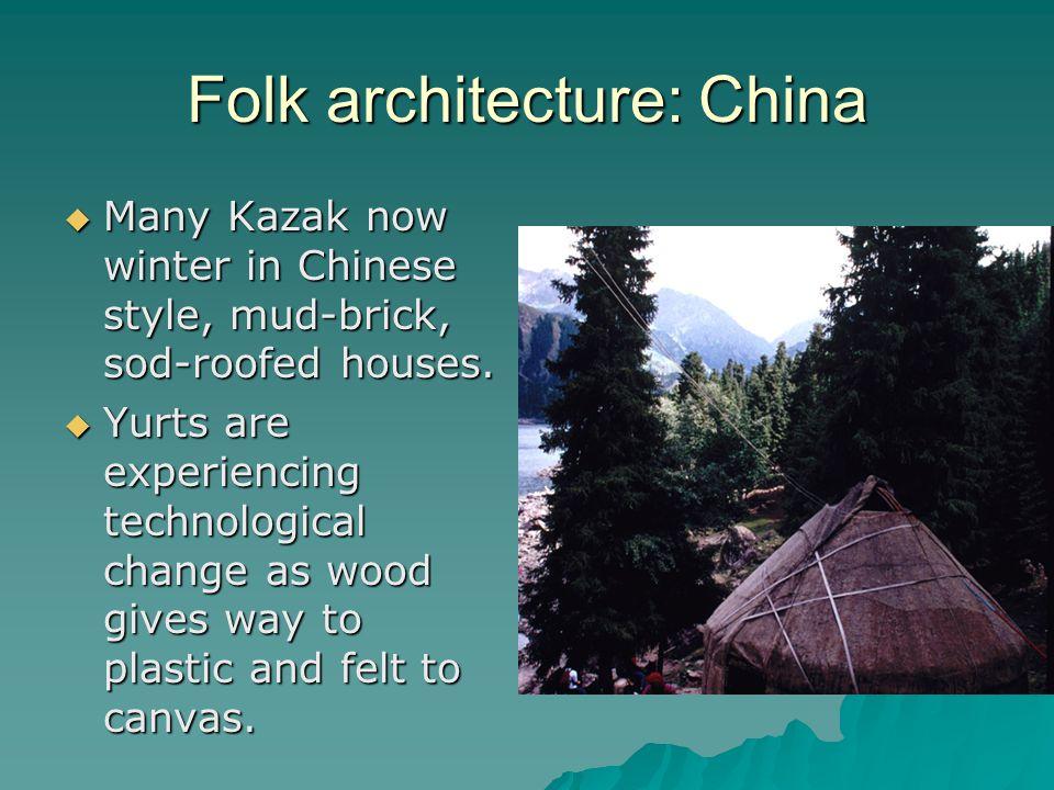 Folk architecture: China Many Kazak now winter in Chinese style, mud-brick, sod-roofed houses.