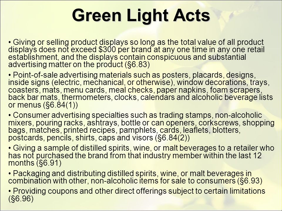 Green Light Acts Giving or selling product displays so long as the total value of all product displays does not exceed $300 per brand at any one time