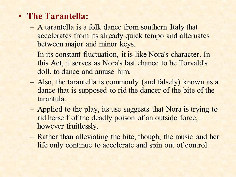 The Tarantella: –A tarantella is a folk dance from southern Italy that accelerates from its already quick tempo and alternates between major and minor