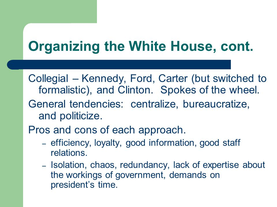 Organizing the White House, cont.