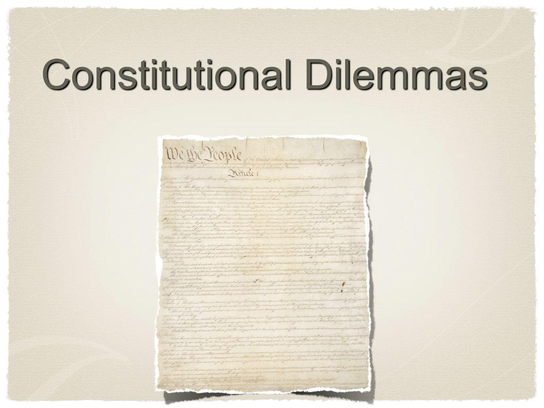 Constitutional Dilemmas