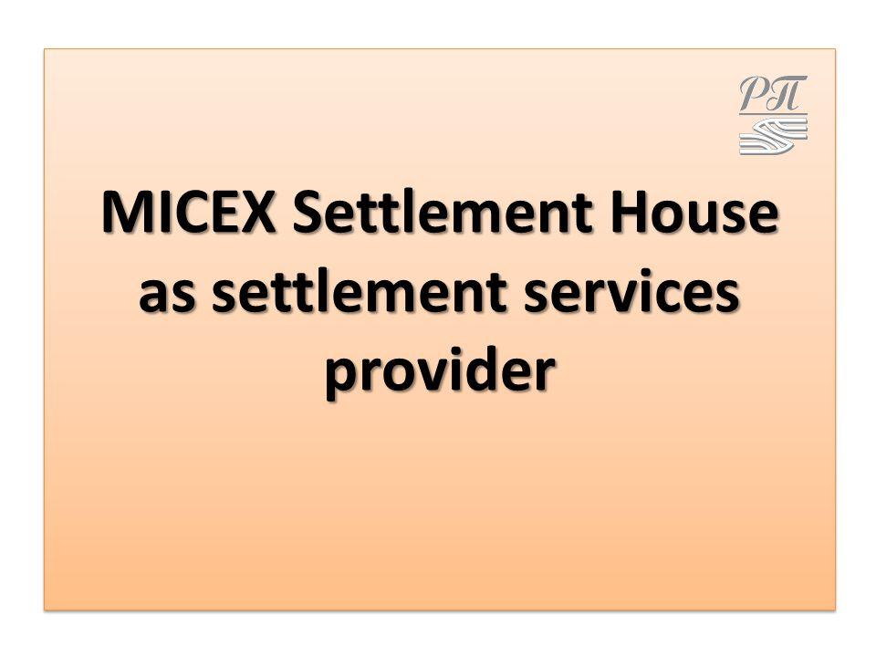 MICEX Settlement House as settlement services provider