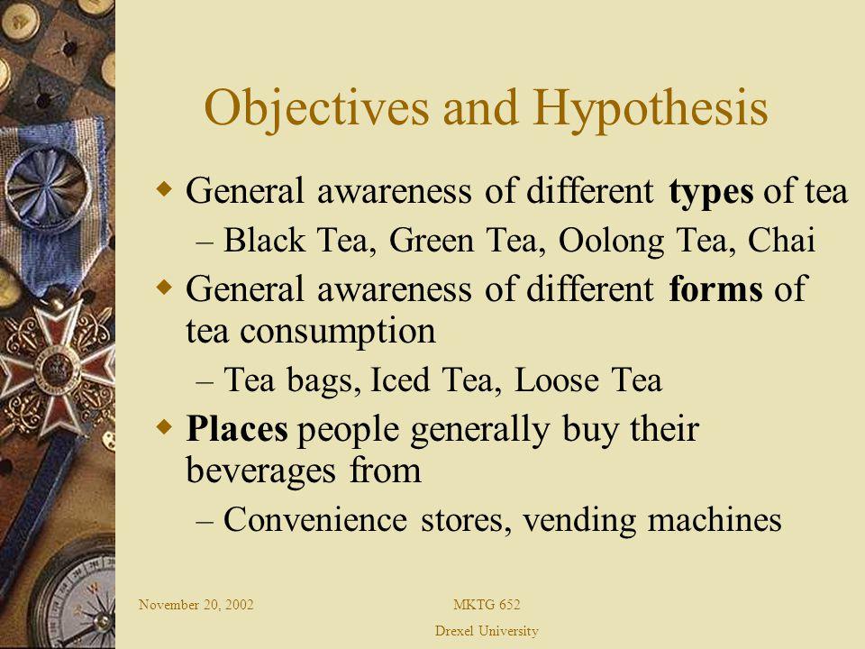 November 20, 2002MKTG 652 Drexel University Target Market Analysis: Gender H o : Decision to visit a tea house is independent of the gender of the person H a : Decision to visit a tea house is dependent on the gender of a person Analysis: As Asymp.