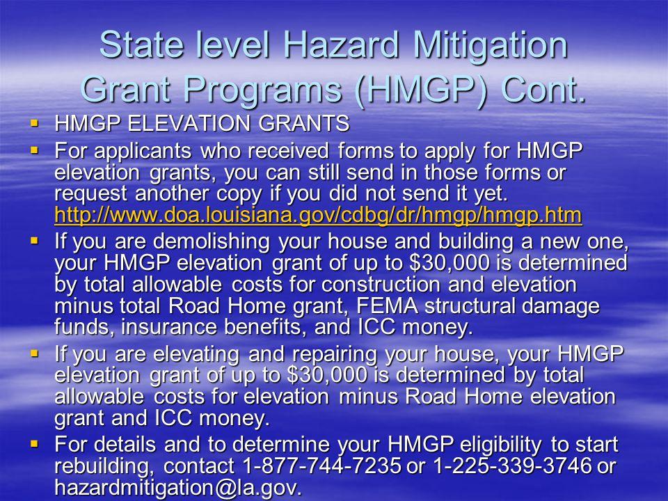 State level Hazard Mitigation Grant Programs (HMGP) Cont.