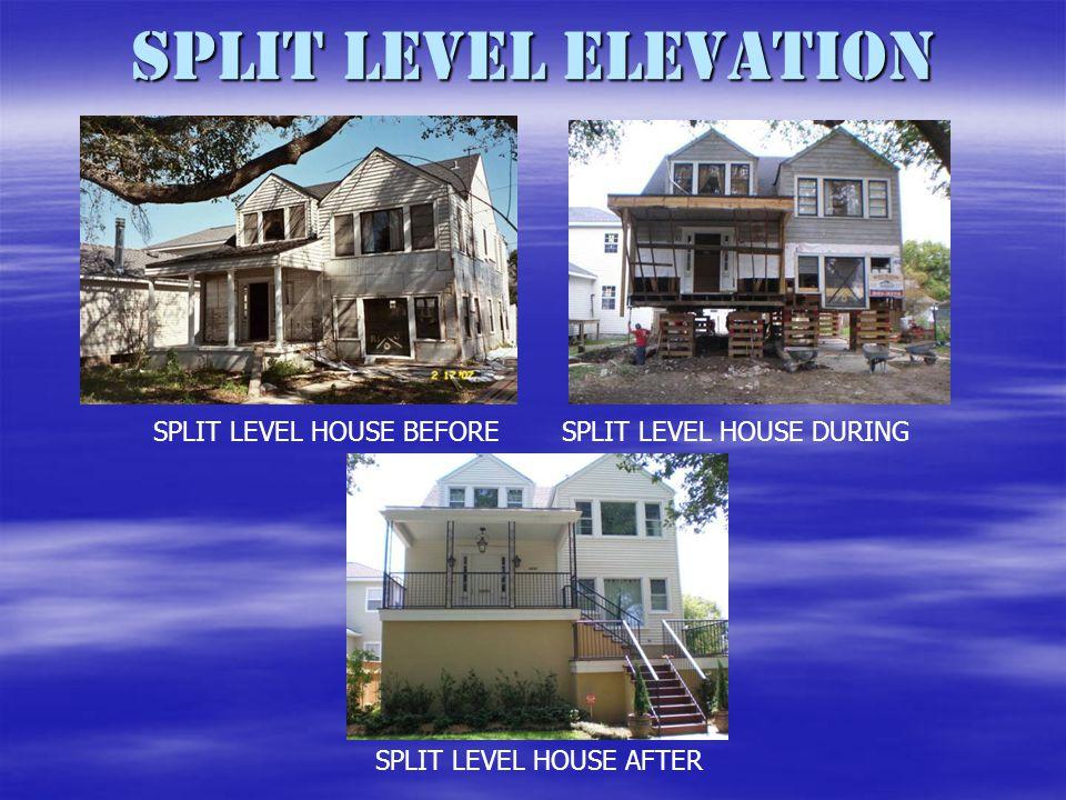 SPLIT LEVEL ELEVATION SPLIT LEVEL HOUSE BEFORESPLIT LEVEL HOUSE DURING SPLIT LEVEL HOUSE AFTER
