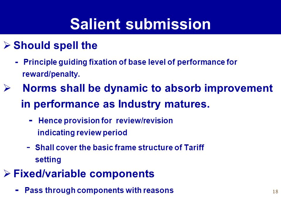 18 Should spell the - Principle guiding fixation of base level of performance for reward/penalty. Norms shall be dynamic to absorb improvement in perf