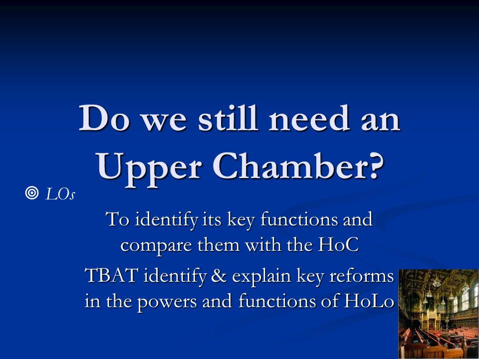 Do we still need an Upper Chamber.