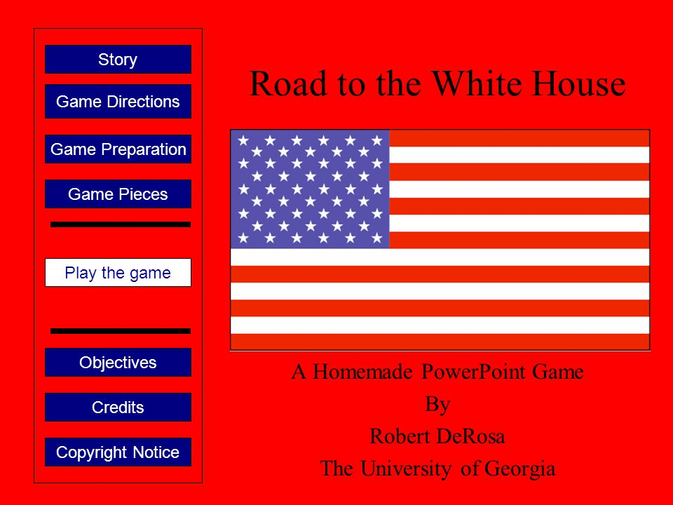 The Story of the Road to the White House Many people when they are growing up are asked what they what to be when they grow up.