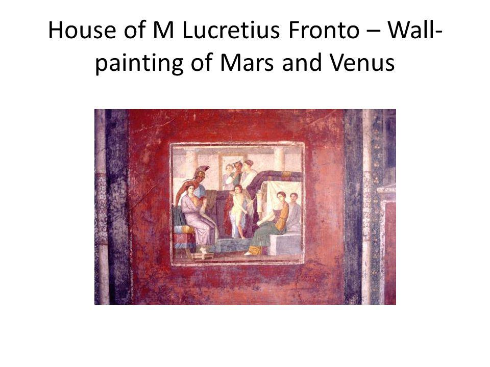 House of M Lucretius Fronto – Wall- painting of Mars and Venus