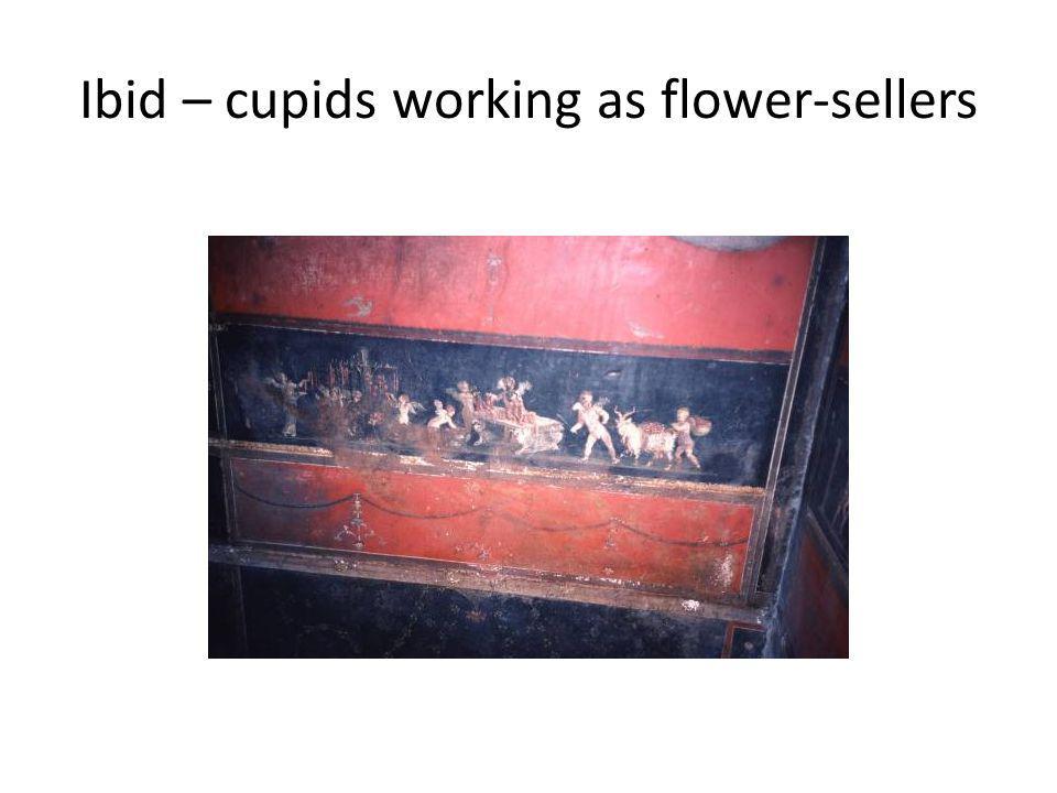 Ibid – cupids working as flower-sellers