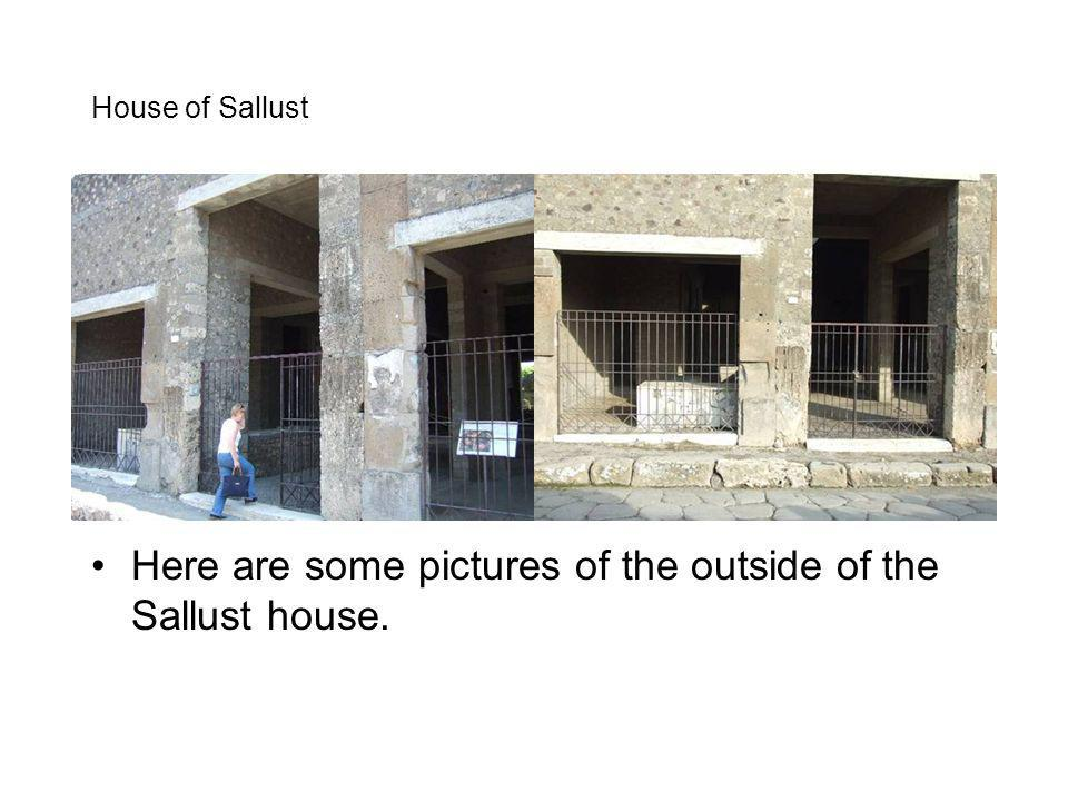 House of Sallust Here are some pictures of the outside of the Sallust house.