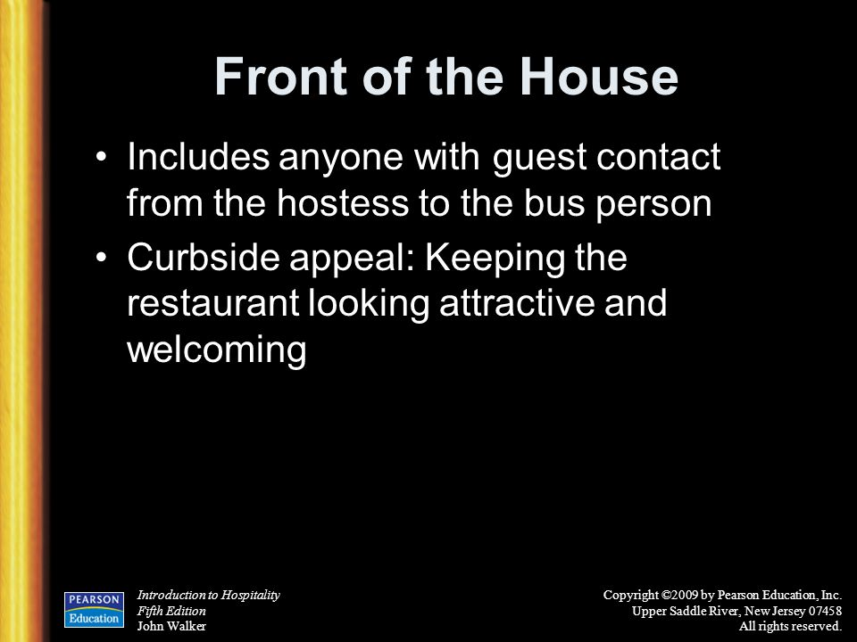 Introduction to Hospitality Fifth Edition John Walker Copyright ©2009 by Pearson Education, Inc. Upper Saddle River, New Jersey 07458 All rights reser