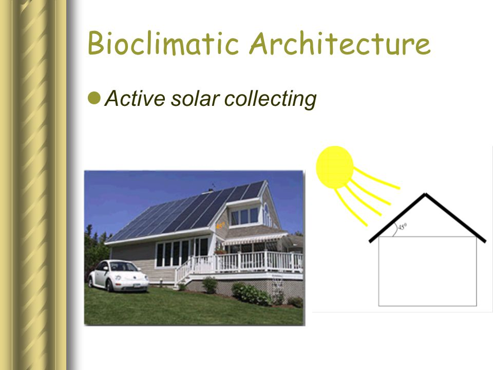 Bioclimatic Architecture Active solar collecting