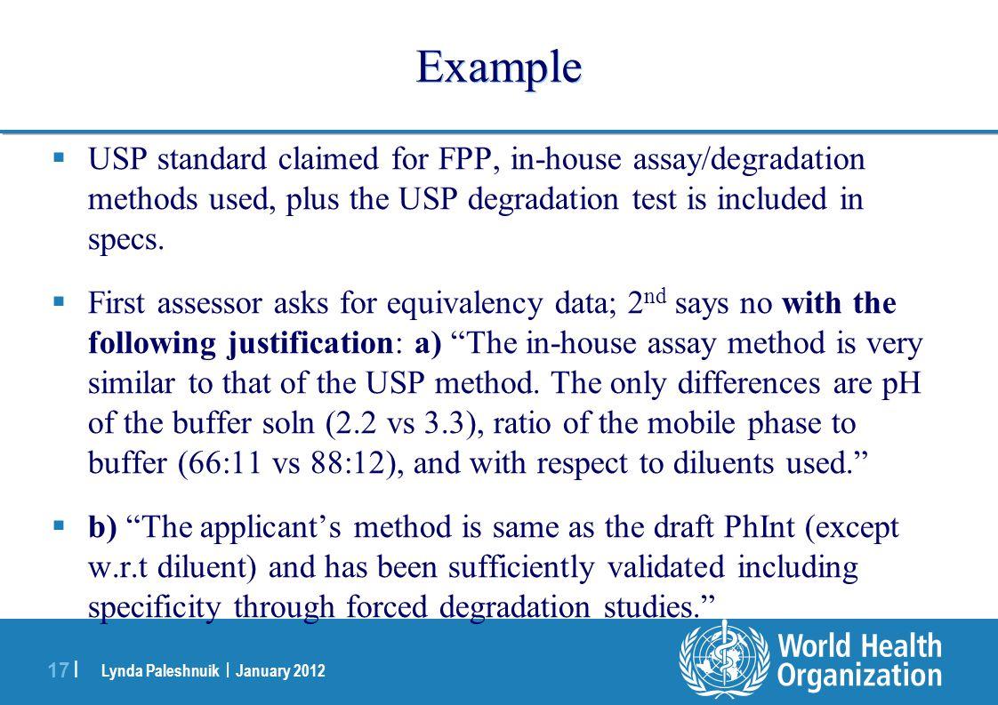 Lynda Paleshnuik | January 2012 17 | Example USP standard claimed for FPP, in-house assay/degradation methods used, plus the USP degradation test is i