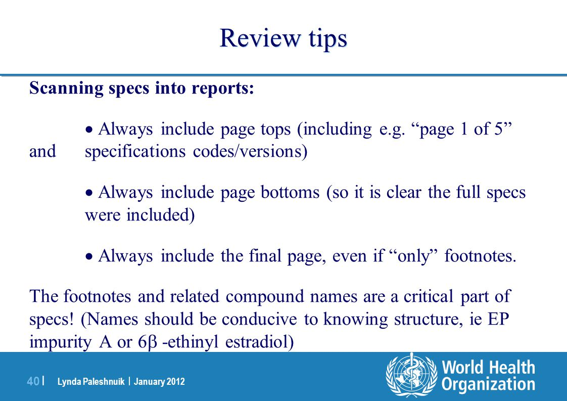 Lynda Paleshnuik | January 2012 40 | Review tips Scanning specs into reports: Always include page tops (including e.g. page 1 of 5 and specifications