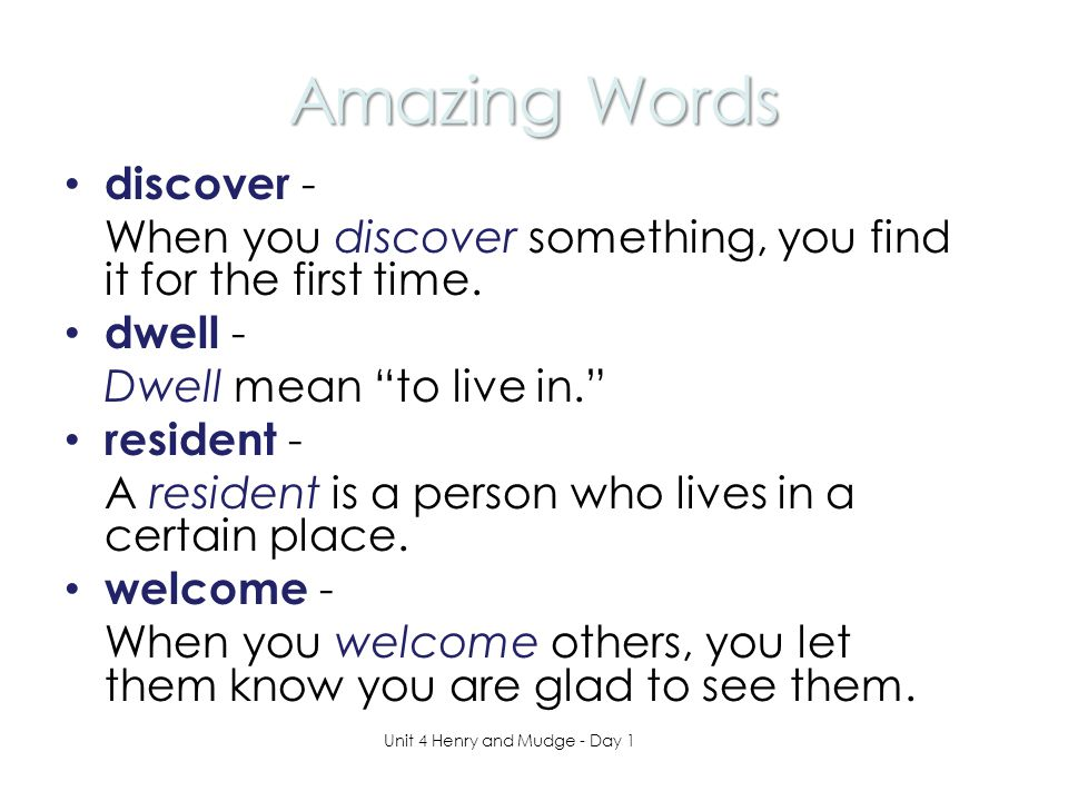 Amazing Words discover - When you discover something, you find it for the first time.