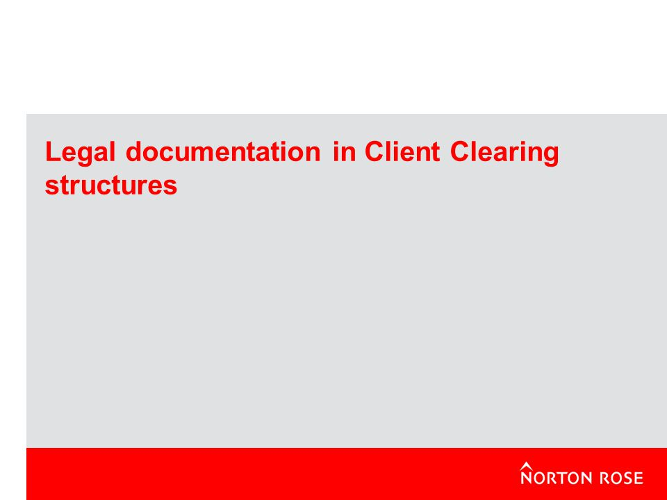 Legal documentation in Client Clearing structures
