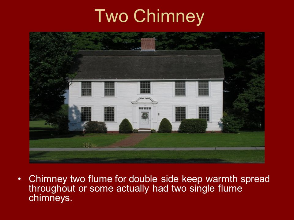 Two Chimney Chimney two flume for double side keep warmth spread throughout or some actually had two single flume chimneys.
